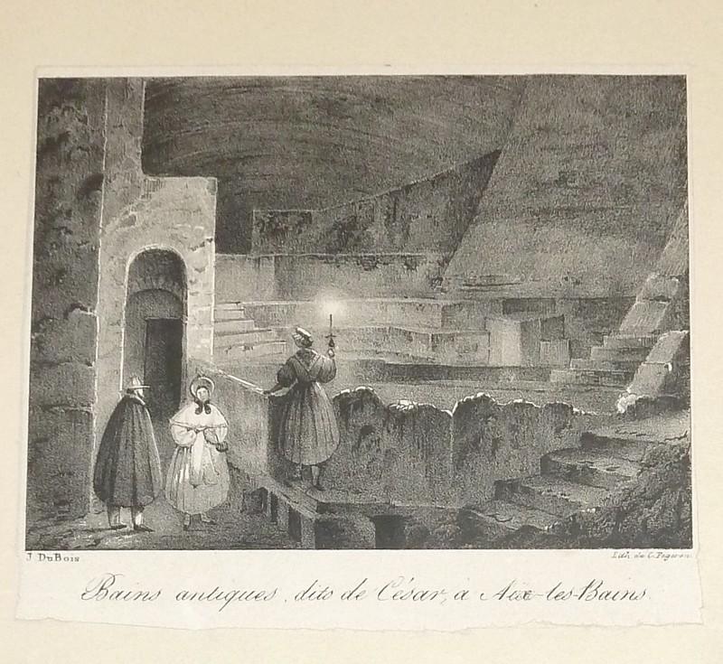 Livre ancien Savoie - Bains antiques, dits de César, à Aix-les-Bains (Lithographie) - Dubois, J.