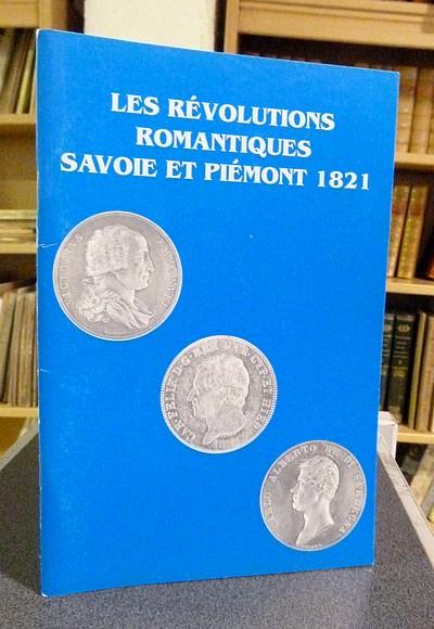 Livre ancien Savoie - Les révolutions Romantiques. Savoie et Piémont 1821 -