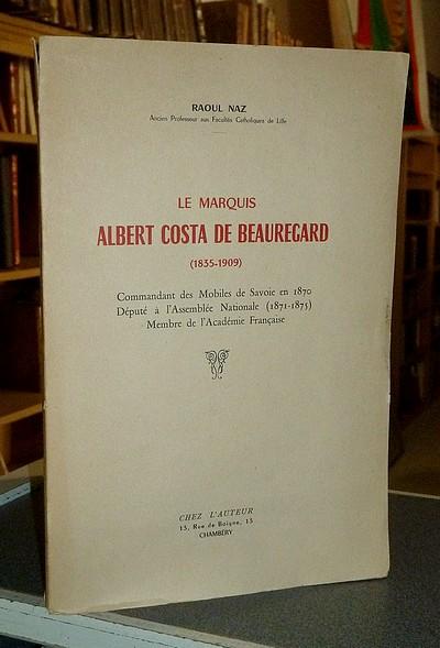 Livre ancien Savoie - Le Marquis Albert Costa de Beauregard 1835-1909. Commandant des mobiles de... - Naz Raoul
