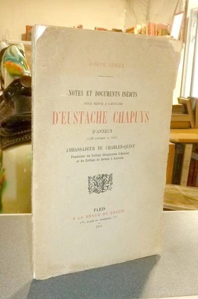 Livre ancien Savoie - Notes et documents inédits pour servir à l'histoire d'Eustache Chapuys... - Orsier, Joseph