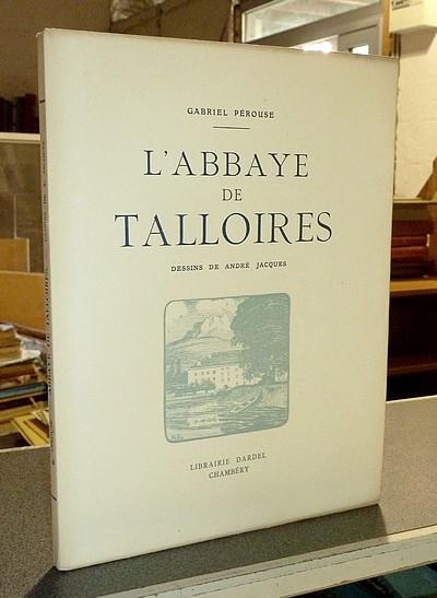 Livre ancien Savoie - L'abbaye de Talloires - Pérouse, Gabriel & André Jacques