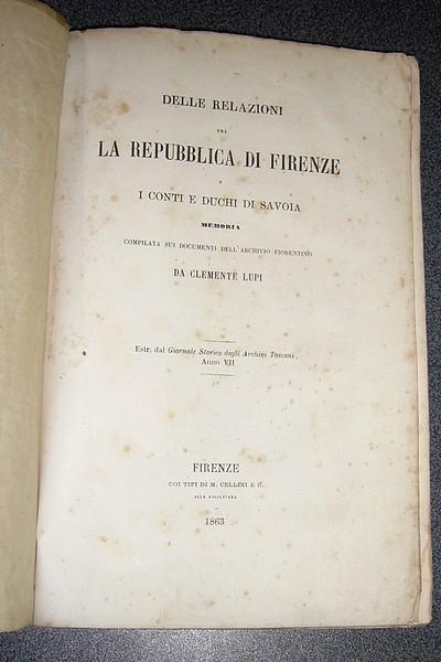 Livre ancien Savoie - Delle relazioni fra la Republica di Firenze e i Conti e Duchi di Savoia.... - Lupi, Clemente