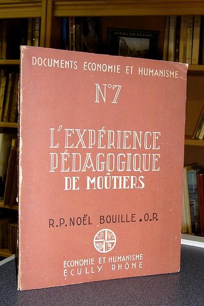 Livre ancien Savoie - L'expérience pédagogique de Moûtiers - Bouille, O.P. & Noël, R.P.