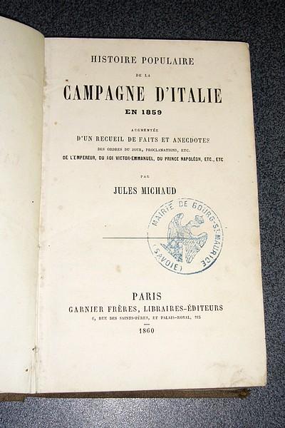 Livre ancien Savoie - Histoire populaire de la Campagne d'Italie en 1859. Augmentée d'un recueil de... - Michaud Jules