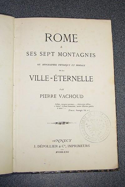 Livre ancien Savoie - Rome & ses sept montagnes ou biographies physique et morale de la... - Vachoud Pierre
