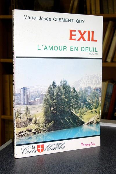 Livre ancien Savoie - Exil. L'amour en deuil - Clément-Guy, Marie-Josée