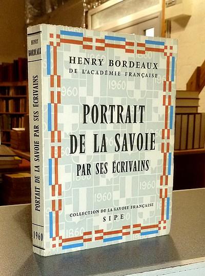 Livre ancien Savoie - Portrait de la Savoie par ses écrivains - Bordeaux, Henry