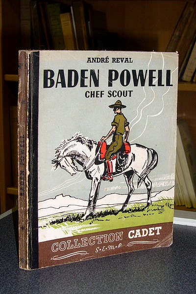 Baden Powell, chef scout - Reval André