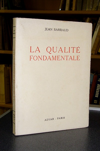 La qualité fondamentale - Barraud Jean
