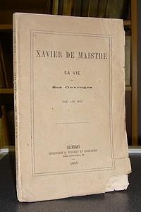 Livre ancien Savoie - Xavier de Maistre, sa vie et ses ouvrages - Rey Luc