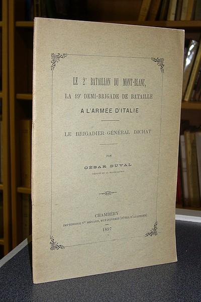 Livre ancien Savoie - Le 2e bataillon du Mont-Blanc, la 19e demi-brigade de bataille à l'armée... - Duval César
