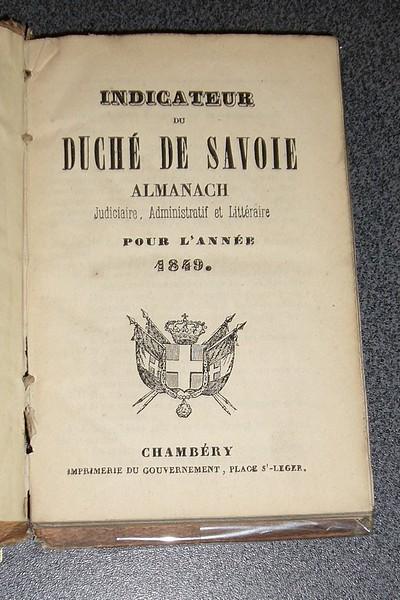 Livre ancien Savoie - Indicateur du Duché de Savoie. Almanach judiciaire, administratif et... - Collectif
