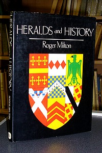 Heralds and History - Milton Roger