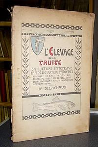 Livre ancien - L'élevage de la Truite. Sa culture intensive par de... - Delachaux, Docteur