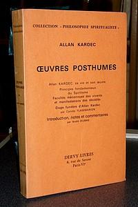Livre ancien - Oeuvres posthumes. Sa vie et son oeuvre - Principes... - Kardec (Pseudonyme de H.-L. Rivail), Allan
