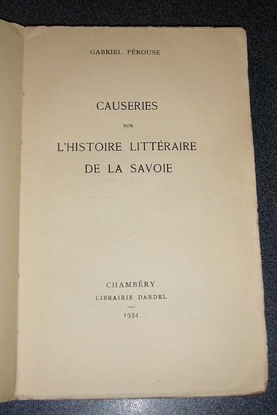 Livre ancien Savoie - Causeries sur l'histoire littéraire de la Savoie - Pérouse Gabriel