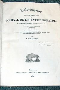 Livre ancien Savoie - Le chroniqueur. Receuil historique et Journal de l'Helvétie Romande,... - Vulliemin L.
