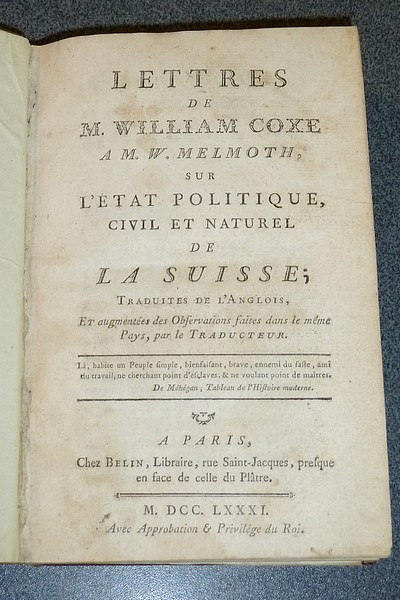 Lettres de M. William Coxe à M. W. Melmoth sur l'état politique, civil et naturel de la Suisse (1781) - Coxe William
