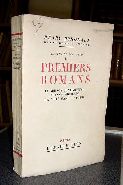 Livre ancien Savoie - Premiers Romans : Le mirage sentimental - Jeanne Michelin - La voie sans retour - Bordeaux, Henry