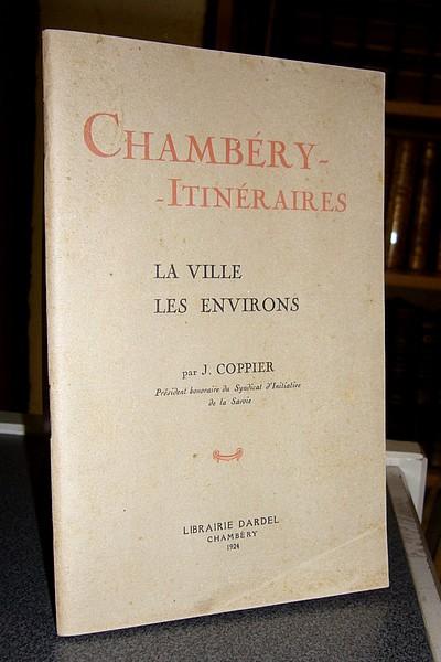 Livre ancien Savoie - Chambéry - Itinéraires. La villes, les environs. Guide agrémenté de notices... - Coppier J.