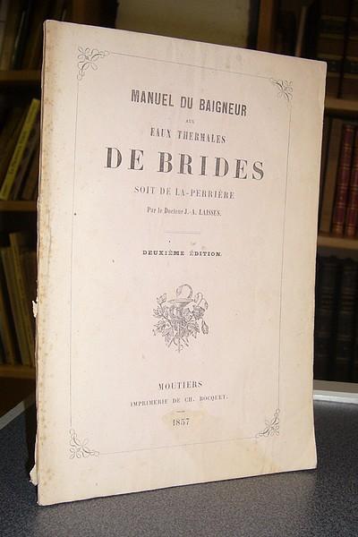 Livre ancien Savoie - Manuel du Baigneur aux eaux thermales de Brides soit de La-Perrière - Laissus, Docteur J.-A.