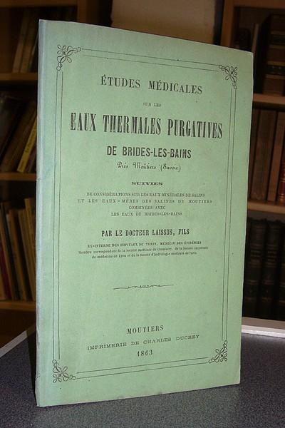 Livre ancien Savoie - Études médicales sur les eaux purgatives de Brides-les-Bains, suivies de... - Laissus Fils, Docteur