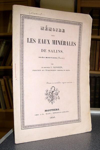 Livre ancien Savoie - Mémoire sur les eaux minérales de Salins près Moutiers (Savoie) - Savoyen, Docteur L.