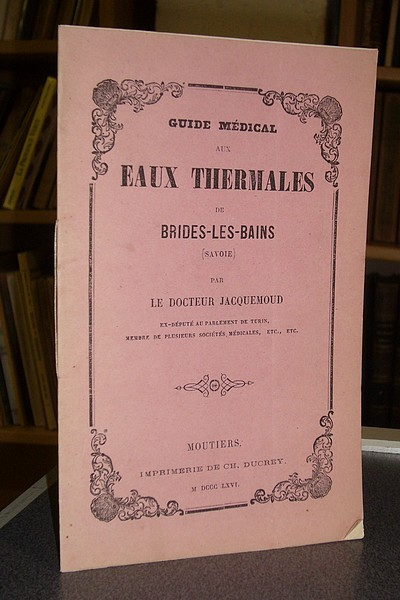Livre ancien Savoie - Guide médical aux eaux thermales de Brides-les-Bains (Savoie) - Jacquemoud, Docteur