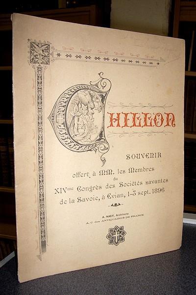 Livre ancien Savoie - Chillon, Souvenir offert à MM les membres du XIVme congrès des Sociétés... - Naef, A.