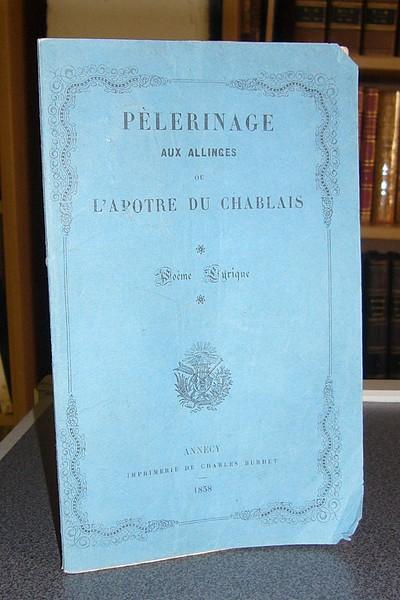 Livre ancien Savoie - Pélerinage aux Allinges ou l'Apôtre du Chablais - Abbé Montagn...