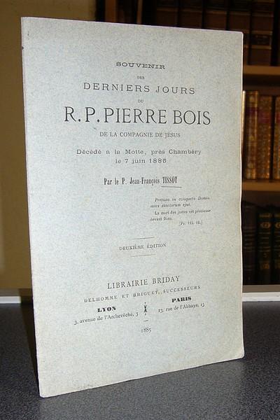 Livre ancien Savoie - Souvenir des derniers jours du R.P. Pierre Bois de la Compagnie de Jésus,... - Tissot, Jean-François