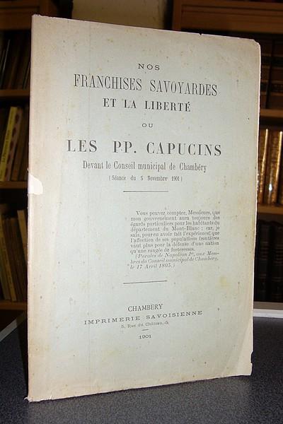 Livre ancien Savoie - Nos Franchises Savoyardes et la Liberté ou les P.P. Capucins devant le Conseil... -