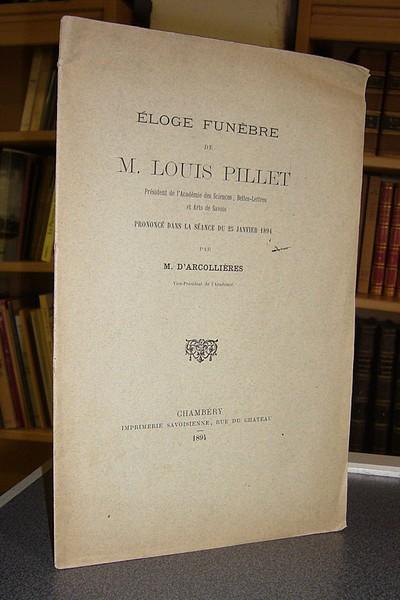 Livre ancien Savoie - Éloge funèbre de M. Louis Pillet prononcé dans la séance du 25 janvier 1894 - D'Arcollières