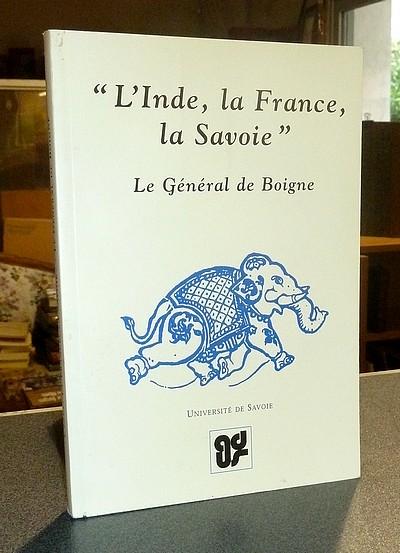 Livre ancien Savoie - « L'Inde, la France, la Savoie ». Le Général de Boigne -