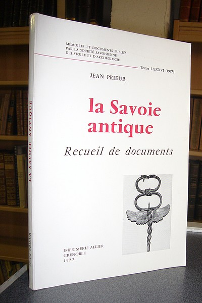 Livre ancien Savoie - La Savoie antique. Recueil de documents - Prieur, Abbé Jean