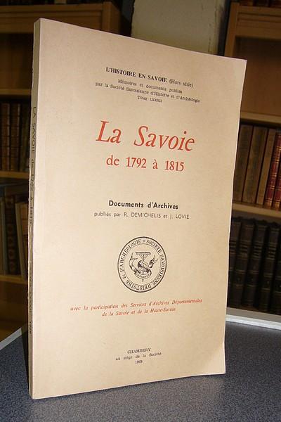 Livre ancien Savoie - La Savoie de 1792 à 1815. Documents d'archives - Dimechelis, R. & Lovie, J.
