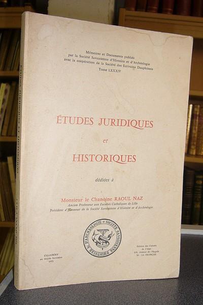 Livre ancien Savoie - Études juridiques et Historiques dédiées à Monsieur le Chanoine Raoul Naz - Collectif