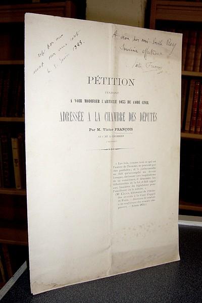 Livre ancien Savoie - Pétition tendant à voir modifier l'article 1033 du Code Civil, adressée à... - François, Avocat à Chambéry Victor