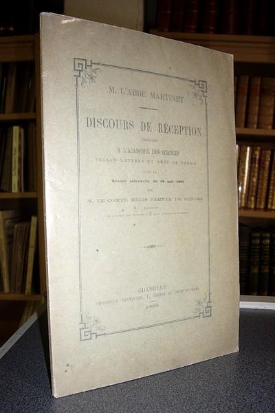 Livre ancien Savoie - L'Abbé Martinet. Discours de réception prononcé à l'Académie des Sciences,... - Fernex de Mongex, Comte Régis