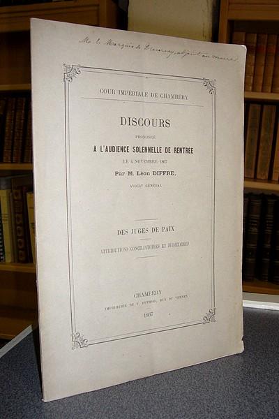 Livre ancien Savoie - Discours prononcé à l'audience solennelle de Rentrée le 4 novembre 1867. Des... - Diffre, Léon