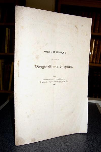 Livre ancien Savoie - Notice historique sur M. Georges-Marie Raymond - Chanoine Rendu