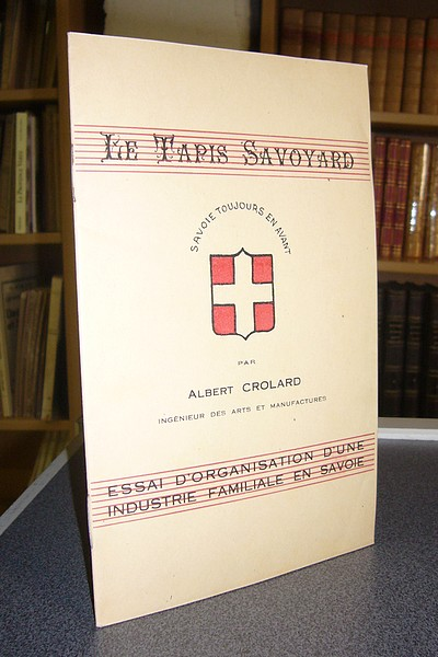 Livre ancien Savoie - Le Tapis savoyard. Essai d'organisation d'une industrie familiale en Savoie - Crolard, Albert