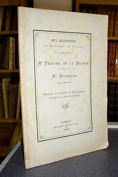 Livre ancien Savoie - Deux illustrations du Barreau de Savoie. Mr Perrier de la Bathie - Mr Roissard.... -