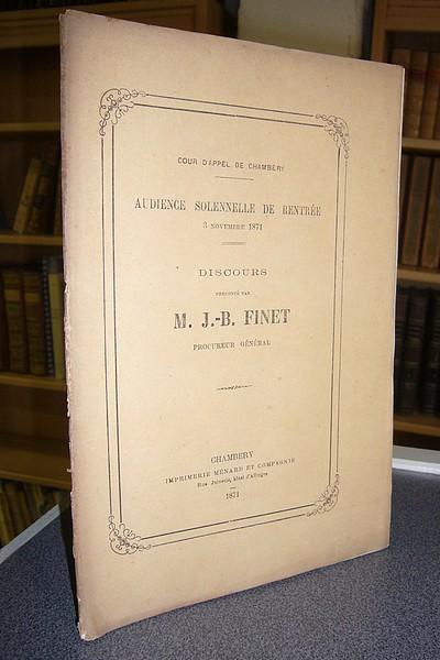 Livre ancien Savoie - Audience solennelle de Rentrée le 3 novembre 1871. Discours prononcé par M.... - Finet, J.-B.
