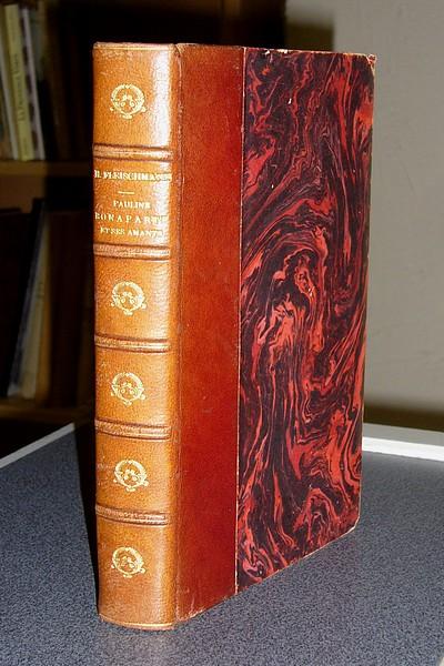 Livre ancien - Pauline Bonaparte et ses Amants, d'après les témoignages... - Fleischmann Hector