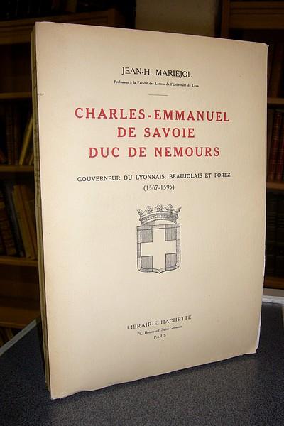 Livre ancien Savoie - Charles-Emmanuel de Savoie, Duc de Nemours, Gouverneur du Lyonnais, Beaujolais... - Mariéjol, Jean-H.