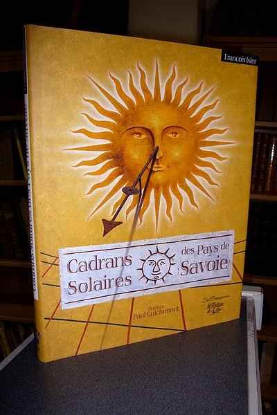 Livre ancien Savoie - Cadrans solaires des Pays de Savoie. D'Annecy au Pays du Mont Blanc, de... - Isler François
