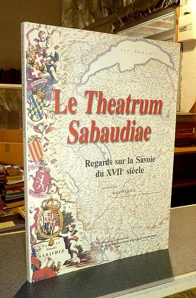 Livre ancien Savoie - Le Theatrum Sabaudiae. Regards sur la Savoie du XVIIe siècle. Un projet... - Weigel, Anne