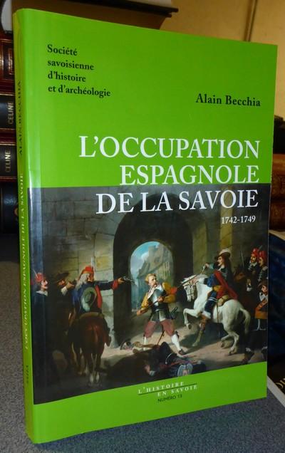 Livre ancien Savoie - L'occupation espagnole de la Savoie 1742-1749 - Becchia Alain