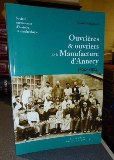 Livre ancien Savoie - Ouvrières & ouvriers de la Manufacture d'Annecy 1830-1914 - Martignoles Nicolas